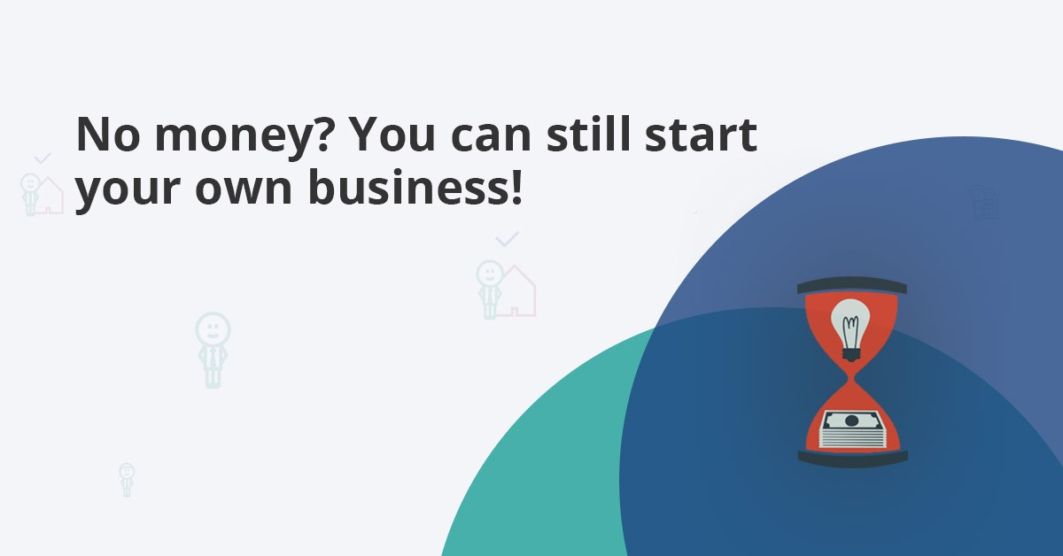 ways to start your business with no money