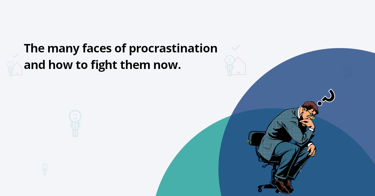 Are you a procrastinator? - Types of procrastination and why do we keep putting off what we want to do.
