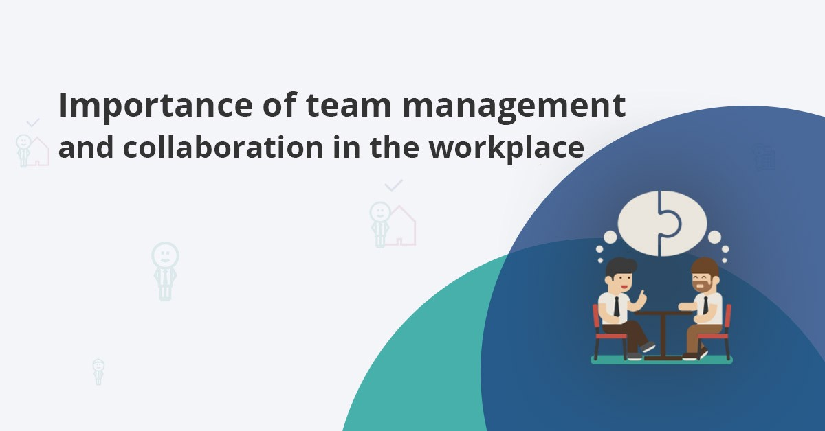 team management definition and the importance of team collaboration in the workplace