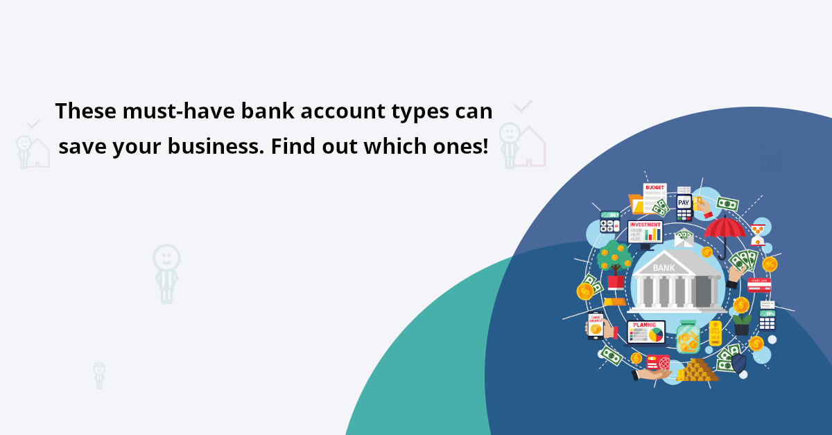 5 core types of bank accounts and how they can organize your business