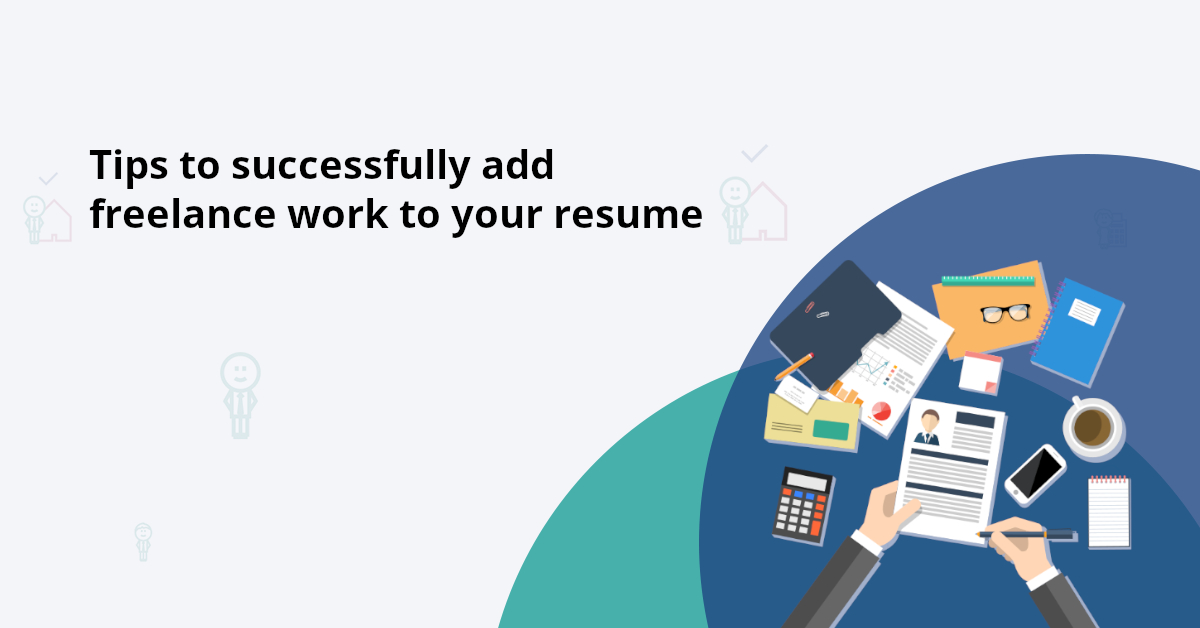 Smart Tips To List Freelance Work On Your Resume Elorus Blog